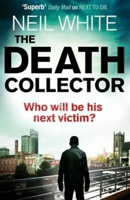 The Death Collector by Neil White (Hardback, 2014)