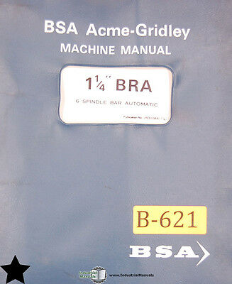 "BSA Acme Gridley 1 ¼"" BRA, Bar Automatic Operations and Training Manual"
