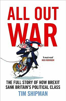 All Out War: The Full Story by Tim Shipman Best Hardcover B181116