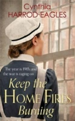 Keep the Home Fire Burning: War at Home, 1915 by Cynthia Harrod-Eagles...