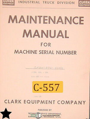 Clark CF 30B, 40B 50B Lot 420 Up, Forklift Maintenance and Wiring Manual 1961