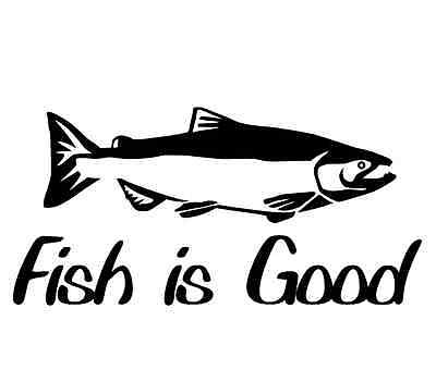 Fish is good fishing sticker salmon rod reel skillet decal - Choose color