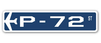 P-72 Street Sign military aircraft air force plane pilot gift
