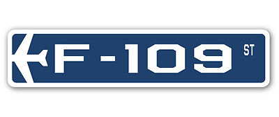 F-109 Street Sign military aircraft air force plane pilot gift