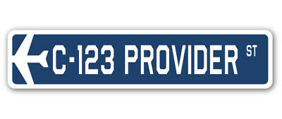 "C-123 Provider Street Sign Air Force Aircraft Military Pilot Plane Ship 18"" Wide"