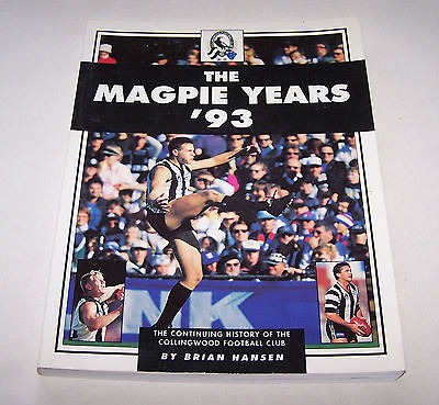 Collingwood Magpies AFL The Magpie Years '93  Brian Hansen 1993 Year Book