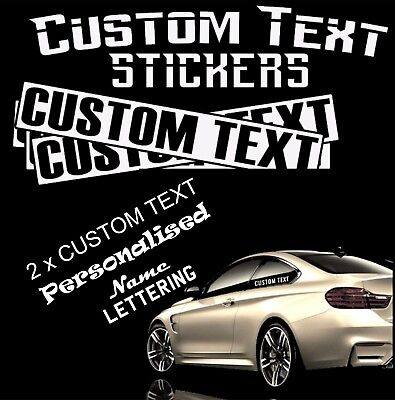 2 x CUSTOM TEXT Personalised Name Lettering Funny Car/Van/Window Decal Sticker