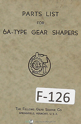Fellows 6A-Type Gear Shapers Machine Parts Lists Manual