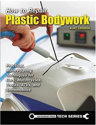 How to Repair Plastic Bodywork BOOK for Cars Motorcycle Truck ATV SNOWMOBILES