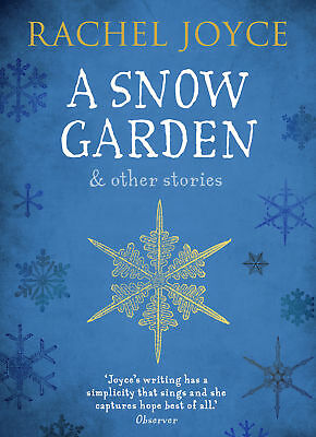 Rachel Joyce - A Snow Garden and Other Stories (Paperback) 9781784162047