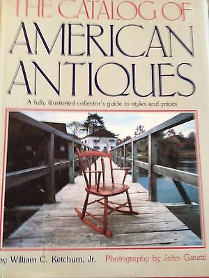 the catalog of american antiques by william c ketchum, jr. hardcover with jacket