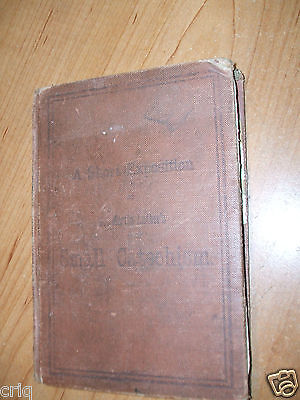 'A Short Exposition of Dr Martin Luther's Small Catechism 1912 Hardcover