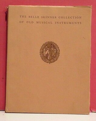The Belle Skinner Collection of Old Musical Instruments Exhibition Catalog-1933