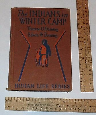 The INDIANS in WINTER CAMP - Therese O. Deming / Edwin W. Deming - INDIAN LIFE S