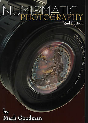 Numismatic Photography 2nd Edition Book MarkGoodman Highly Illustrated HowToUsed