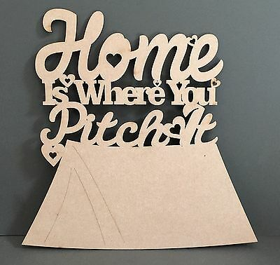 S194 HOME IS WHERE YOU PITCH IT Camp Site Tent Holiday MDF Plaque Sign Plaque