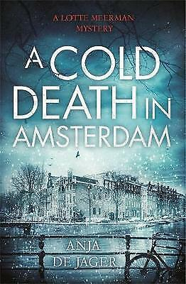 A Cold Death in Amsterdam by Anja de Jager (Hardback, 2015)