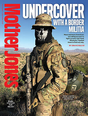Mother Jones - November-December 2016  - Undercover with a Border Militia