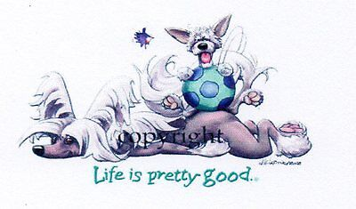 """Chinese Crested """"Lif'e's Pretty Good"""" sign by Mike McCartney"""