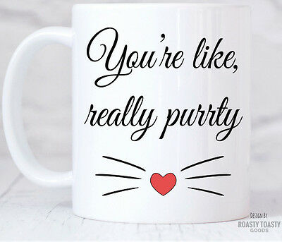You re Like Really Pretty - Mean Girls Mug - Cat Mug - Gift For Girlfriend