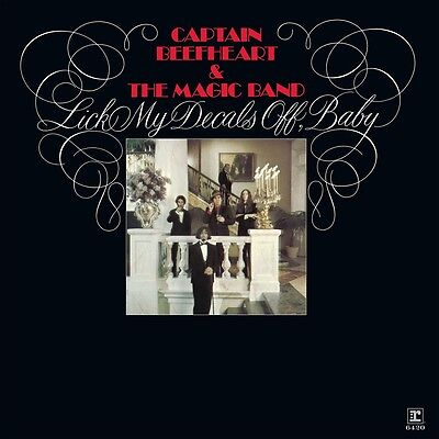 Captain Beefheart & the Magic Band - Lick My Decals Off, Baby