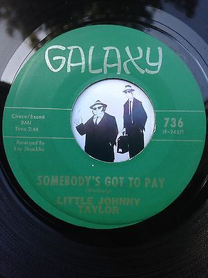 7'' Little Johnny Taylor Somebody's Got To Pay On Galaxy In Ex (Blues Killer)