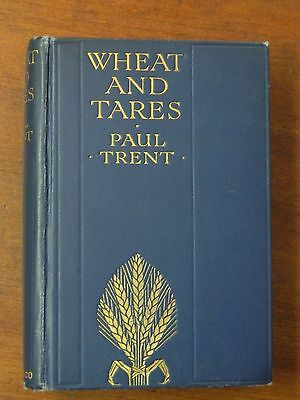 1914 Religious Book - Wheat And Tares by Paul Trent - Signed 1st Edition