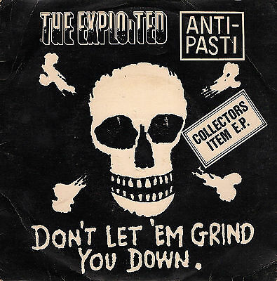 """EXPLOITED / ANTI-PASTI don't let 'm grind you down 7""""EP 1981 UK Punk"""