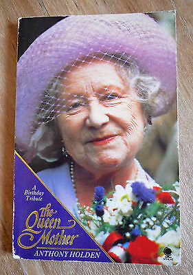 A Birthday Tribute, The Queen Mother - Anthony Holden