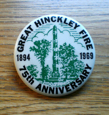 """1894-1969 75th Anniversary Of The Great Hinckley Minnesota Fire 2 1/4"""" Celluloid"""