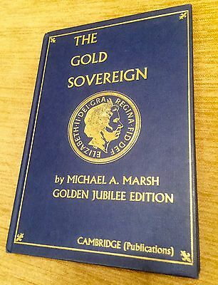 The Gold Sovereign, By Michael Marsh. Rare Golden Jubilee Edition, 2002.