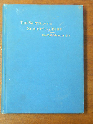1891 1st Edit. Book - The Saints of the Society of Jesus by Rev. D.A. Merrick