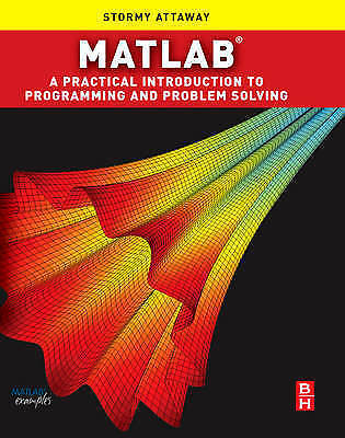 Matlab: A Practical Introduction to Programming and Problem Solving - S. Attaway