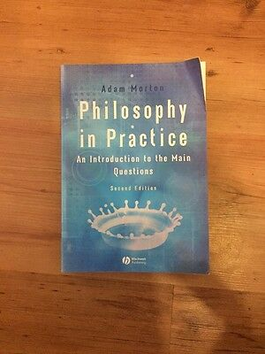Philosophy in Practice: An Introduction to the Main Questions by Adam Morton (P…