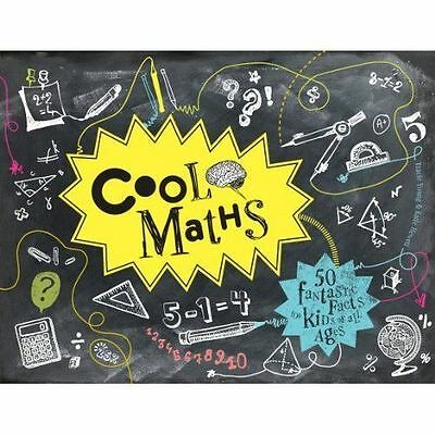Cool Maths: 50 Fantastic Facts for Kids of All Ages by Tracie Young, Katie...