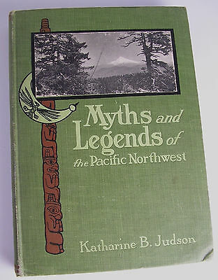 Native American 'MYTHS & LEGENDS of the PACIFIC NW' Katharine Judson 1910 1st Ed