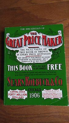 Vintage 1906 The Great Price Maker Sears Roebuck & Co Catalog Replica
