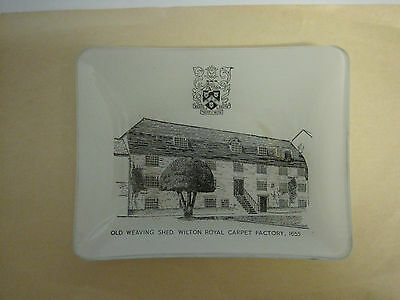 small glass dish depicting Old Weaving Shed, Wilton Royal Carpet Factory,1665