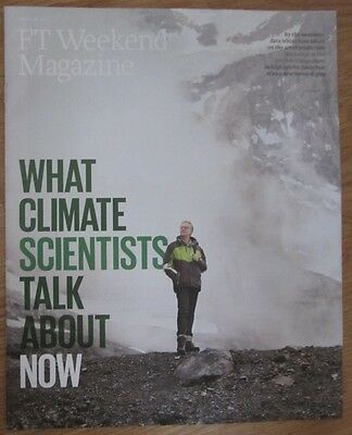 What Climate Scientists talk about now – FT Weekend Magazine – 3 August 2013