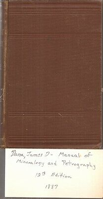 Manual of Mineralogy & Petrography by James D. Dana - 12th Edition (1887)