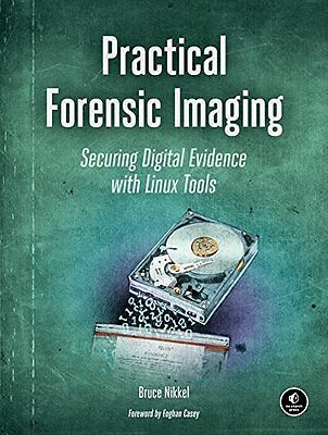 Practical Forensic Imaging: Securing Digital Evidence With Linux Tools Copertina