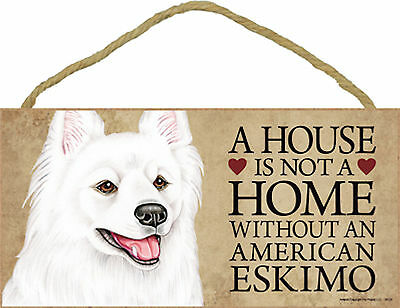 A house is not a home without an American Eskimo Dog Wood Sign USA Made - NEW