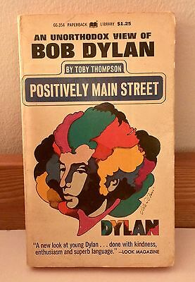 Positively Main Street An Unorthodox View Of BOB DYLAN  Toby Thompson Paperback