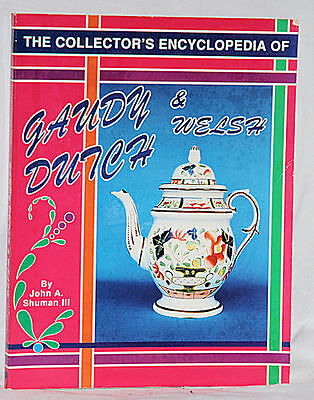 THE COLLECTOR'S ENCYCLOPEDIA of GAUDY DUTCH and WELSH - PB/1991.................