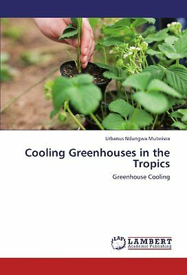 Cooling Greenhouses in the Tropics: Greenhouse Cooling Copertina flessibile