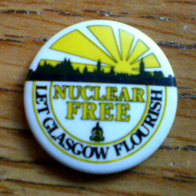 """Let's Be Nuclear Free Let Glasgow Flourish 1"""" Celluloid Cause Protest Pinback"""