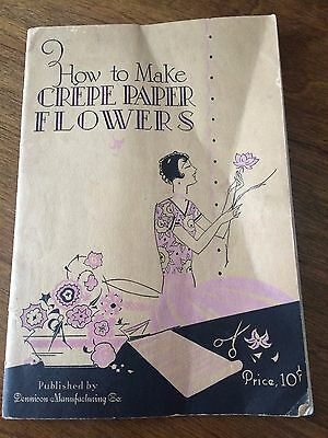 Dennison How To Make Crepe Paper Flowers Brochure Guide 1929 Vintage - Cool!