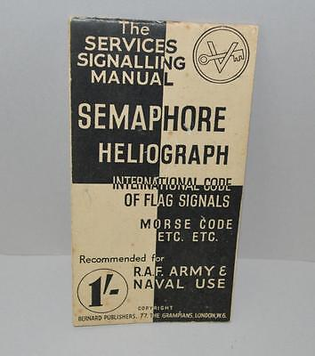 The Services Signalling Manual - Semaphore , Helograph , Morse Code Etc.