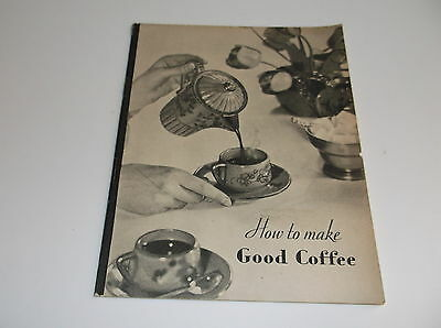 How to Make Good Coffee, 1929,  MAXWELL HOUSE, Good to the last drop.