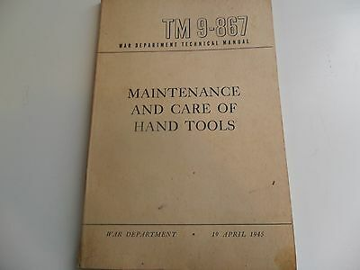 Vtg Maintenance and care of hand tools War Department Manual 1945 WWII TM 9-867